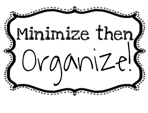 Minimize then Organize!